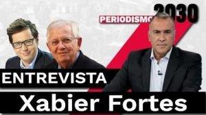 Xabier Fortes Entrevista