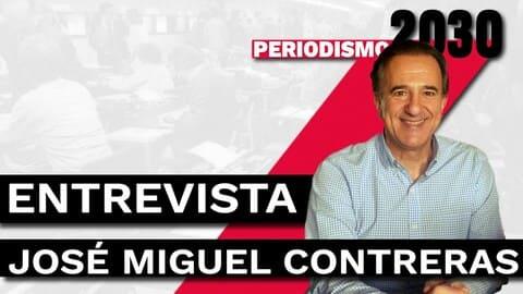 José Miguel Contreras Entrevista