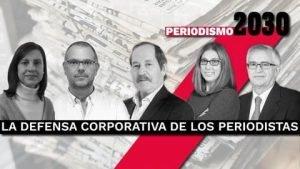 La defensa corporativa de los periodistas