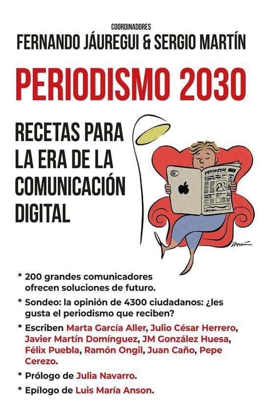 Periodismo 2030- Recetas para la era de la comunicación digital - El libro