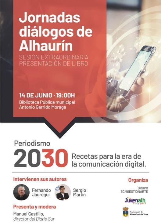 Presentación del libro 'Periodismo 2030: Recetas para la era de la comunicación digital' en las las jornadas 'Diálogos en Alhaurín'