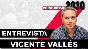Vicente Vallés entrevista